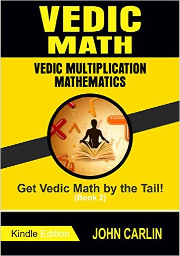 VEDIC MATH: VEDIC MULTIPLICATION MATHEMATICS