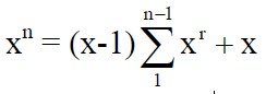Formula x to power of n (x-1) sum of (between x-1 and 1) x to power of r + x