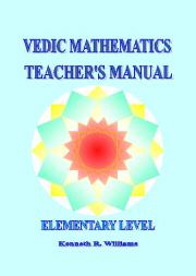 VEDIC MATHEMATICS TEACHER'S MANUAL 1 - ELEMENTARY LEVEL